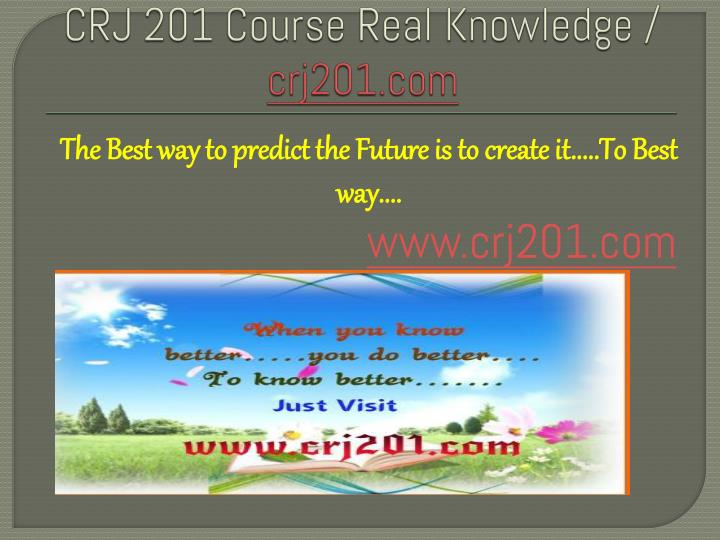 crj 201 course real knowledge crj201 com n.