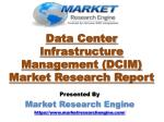 Data Center Infrastructure Management (DCIM) Market to Exceed US$ 2850 Million by 2024