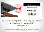 24 Hour Emergency Glass Repair Services for Homes and Businesses in Greater Vancouver BC