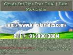 Crude oil tips free trial | MCX Tips Free Trial