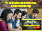 PSY 450 GUIDES Logical Brains/psy450guides.com