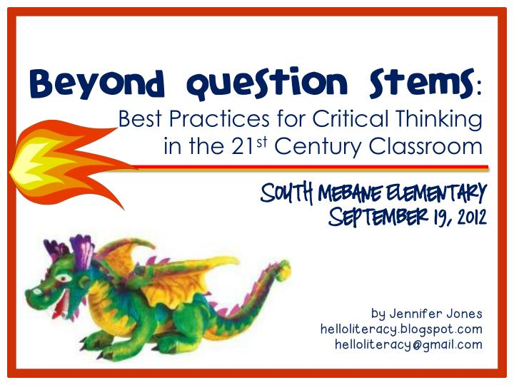 Beyond Question Stems: Critical Thinking in the 21st Century Classroom