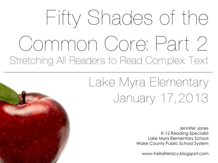 Fifty Shades of the Common Core - Part 2: Stretching All Readers to Read Complex Text