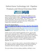Oxford Gene Technology Ltd - Pipeline Products and Clinical Overview 2016