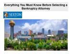 Everything You Must Know Before Selecting a Bankruptcy Attorney