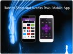 How To Setup and Access Roku Mobile App