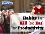 14 Habits That Kill (and Eat) Your Productivity [Zombie Edition]