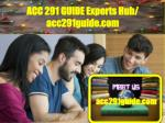 ACC 291 GUIDE Experts Hub/ acc291guide.com