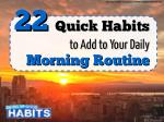 22 Quick Habits to Add to Your Daily Morning Routine