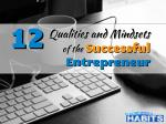 12 Qualities and Mindsets of the Successful Entrepreneur