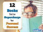 12 Books That Can Supercharge Your Personal Success