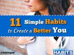 11 Simple Habits to Create a Better You