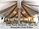 Tent party rentals- how to decorate tent poles