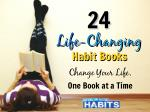 24 Life-Changing Habit Books – Change Your Life, One Book at a Time