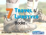 7 Travel and Lifestyle Books