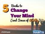 5 Books to Change Your Mind (and Sense of Reality)