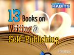 13 Books on Writing and Self-Publishing