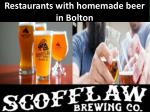 Restaurants with homemade beer in bolton