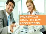 Online Payday Loans - The New Age of Lending