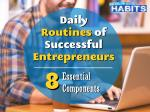 8 Essential Components of the Daily Routines of Successful Entrepreneurs