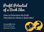 SPQ 003: How Do You Determine the Profit Potential of a Niche or Book Idea?