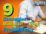 9 Strategies to Maximize Your Work Productivity