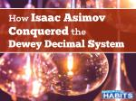 How Isaac Asimov Conquered the Dewey Decimal System