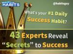43 Experts Reveal Their No. 1 Daily Success Habit