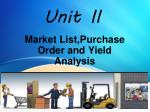 Unit II: Market List,Purchase Order and Yield Analysis