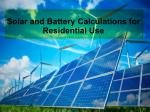Solar and battery calculations for residential use
