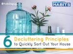 6 Decluttering Principles to Quickly Organize your Home