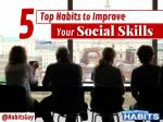 Who Likes You? 5 Tips to Build the Social Skills Habit