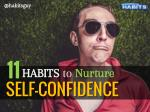 11 Habits to Nurture Self-Confidence