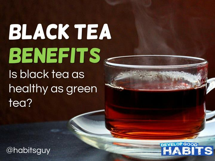 black black tea benefits benefits is black n.