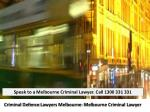 Criminal Defence Lawyers Melbourne- Melbourne Criminal Lawyer