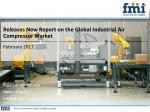 Releases New Report on the Global Industrial Air Compressor Market