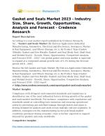Gasket and Seals Market 2023 - Industry Size, Share, Growth, Opportunities, Analysis and Forecast - Credence Research