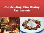 Most Perfect Fine Dining restaurants