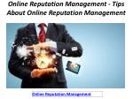 Online Reputation Management - Tips About Online Reputation Management