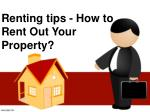 Renting tips-How to Rent Out Your Property?