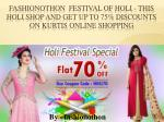 Fashionothon Festival of Holi - this holi shop and get up to 75% discounts on kurtis online shopping