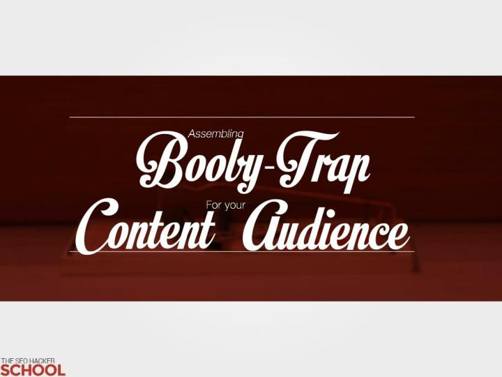 assembling booby trap content audience public n.