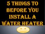 5 Things to Before You Install a Water Heater