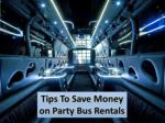 Tips To Save Money on Party Bus Rentals