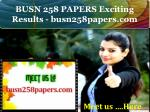 BUSN 258 PAPERS Exciting Results - busn258papers.com