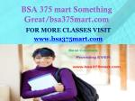 BSA 375 mart Something Great/bps375mart.com