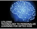Utilizizing Tech to Personalize Learning for Gifted Kids