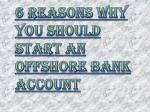 Reasons Why You Should Start An Offshore Bank Account