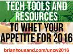TECH TOOLS AND RESOURCES TO WHET YOUR APPETITE 2016