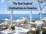 The Best Seafood Destinations in America